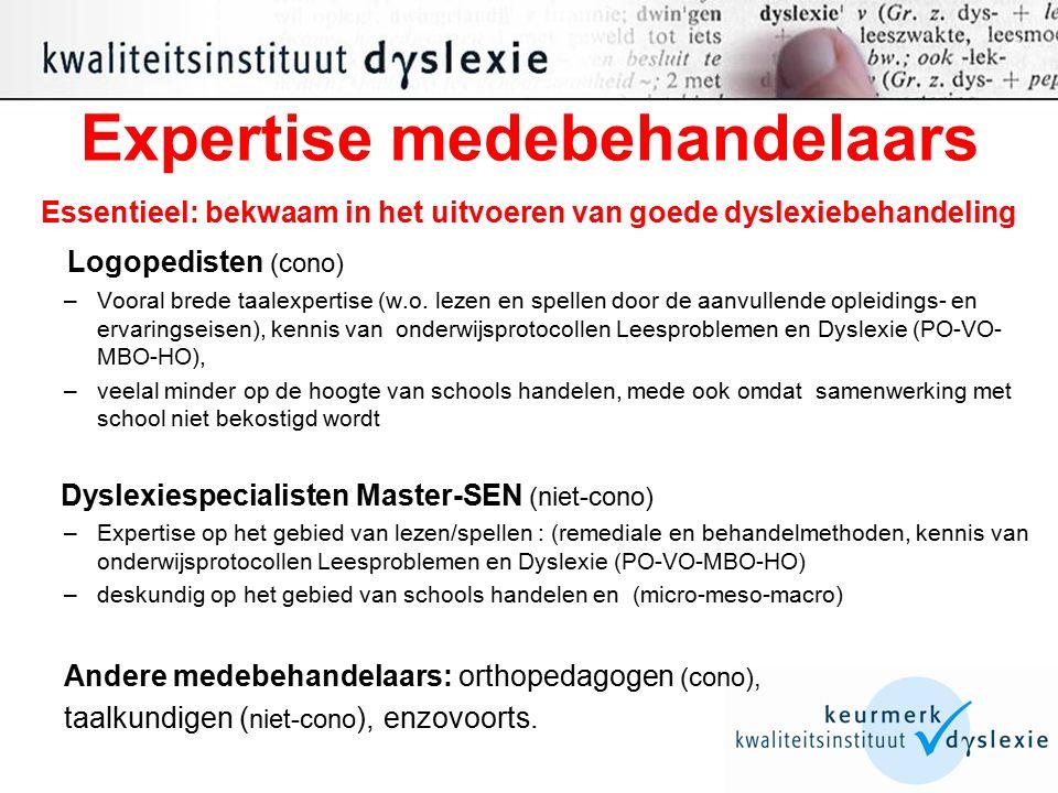 Essentieel: bekwaam in het uitvoeren van goede dyslexiebehandeling Logopedisten (cono) –Vooral brede taalexpertise (w.o.