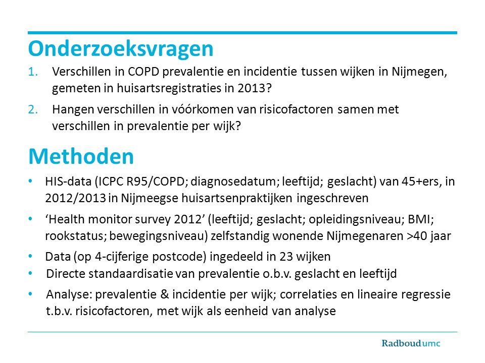 Onderzoeksvragen 1.Verschillen in COPD prevalentie en incidentie tussen wijken in Nijmegen, gemeten in huisartsregistraties in 2013.