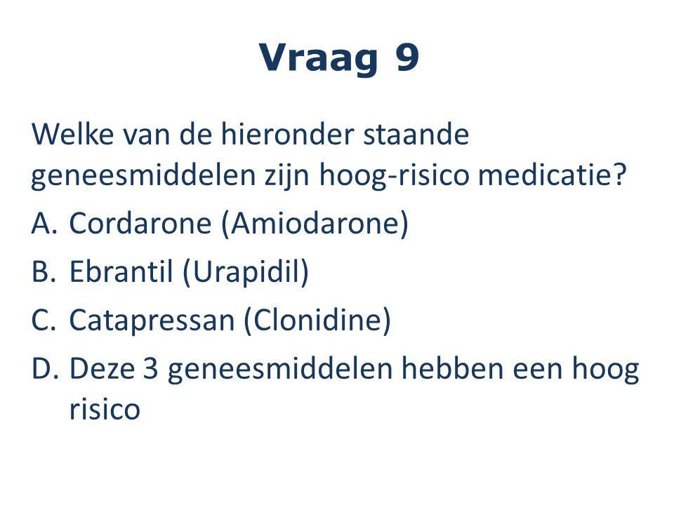 Welke van de hieronder staande geneesmiddelen zijn hoog-risico medicatie.