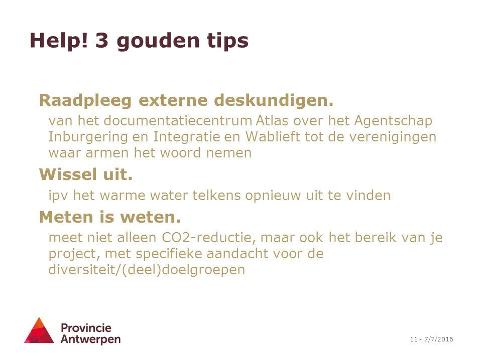 11 - 7/7/2016 Help. 3 gouden tips Raadpleeg externe deskundigen.