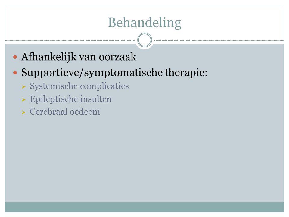 Conclusie Variabele kliniek en etiologie => denk eraan! Tijdige diagnose belangrijk