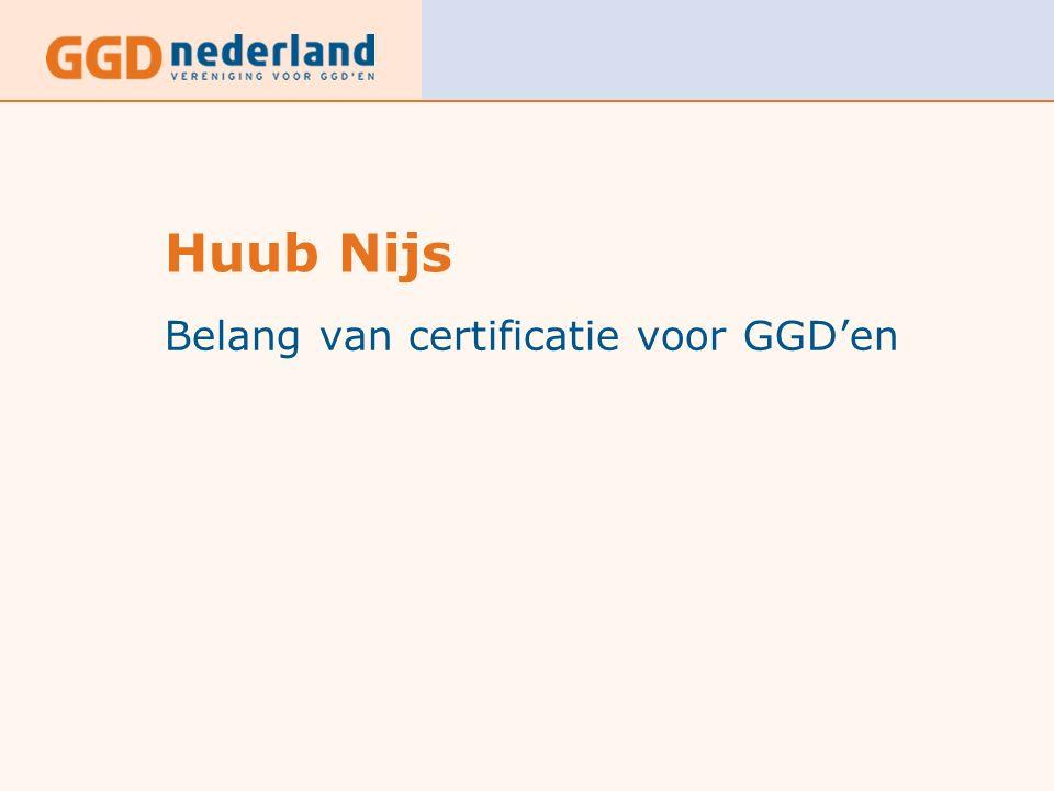 Huub Nijs Belang van certificatie voor GGD'en
