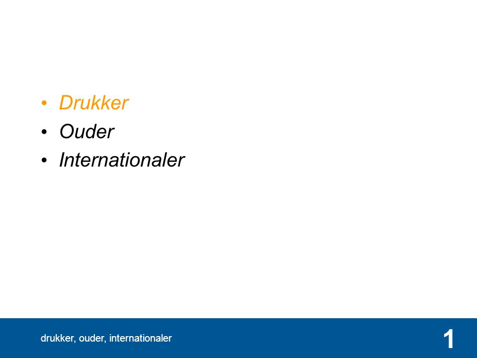 drukker, ouder, internationaler 1 Drukker Ouder Internationaler