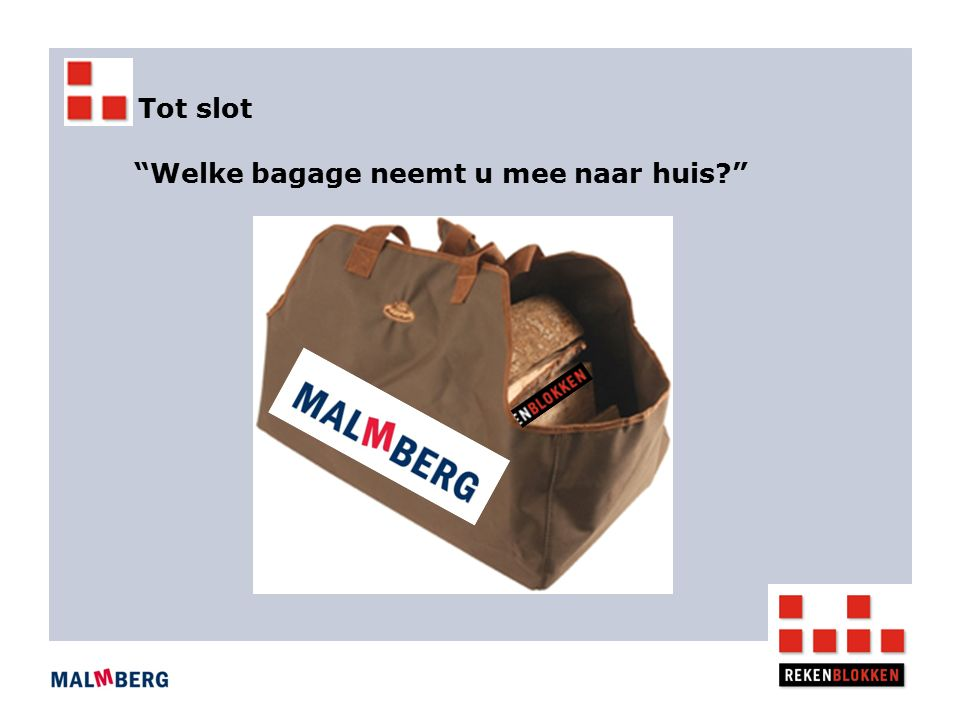 Tot slot Welke bagage neemt u mee naar huis?