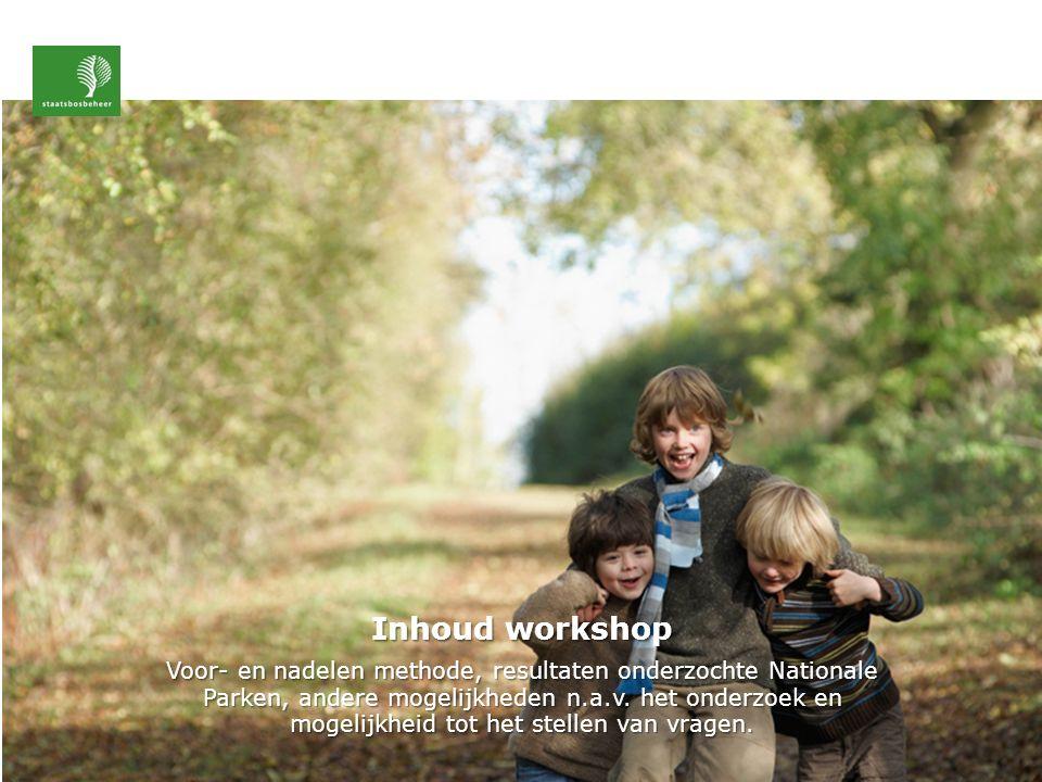 Inhoud workshop Voor- en nadelen methode, resultaten onderzochte Nationale Parken, andere mogelijkheden n.a.v.