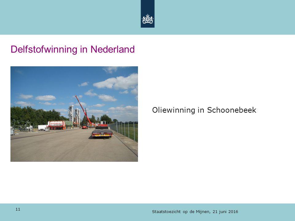 Delfstofwinning in Nederland Oliewinning in Schoonebeek Staatstoezicht op de Mijnen, 21 juni 2016 11