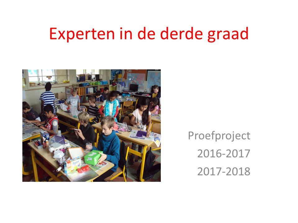 Experten in de derde graad Proefproject 2016-2017 2017-2018