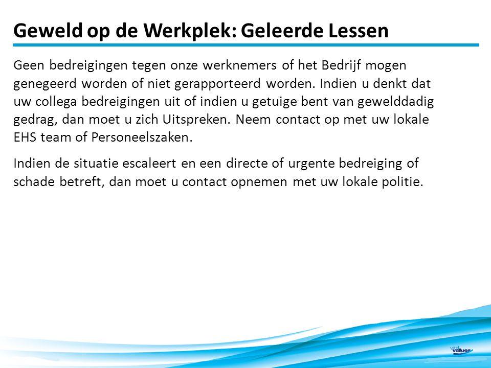 Geweld op de Werkplek: Geleerde Lessen 5 Geen bedreigingen tegen onze werknemers of het Bedrijf mogen genegeerd worden of niet gerapporteerd worden. I