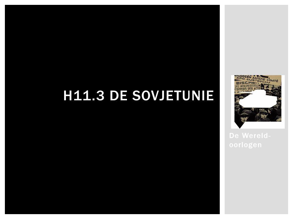 De Wereld- oorlogen H11.3 DE SOVJETUNIE