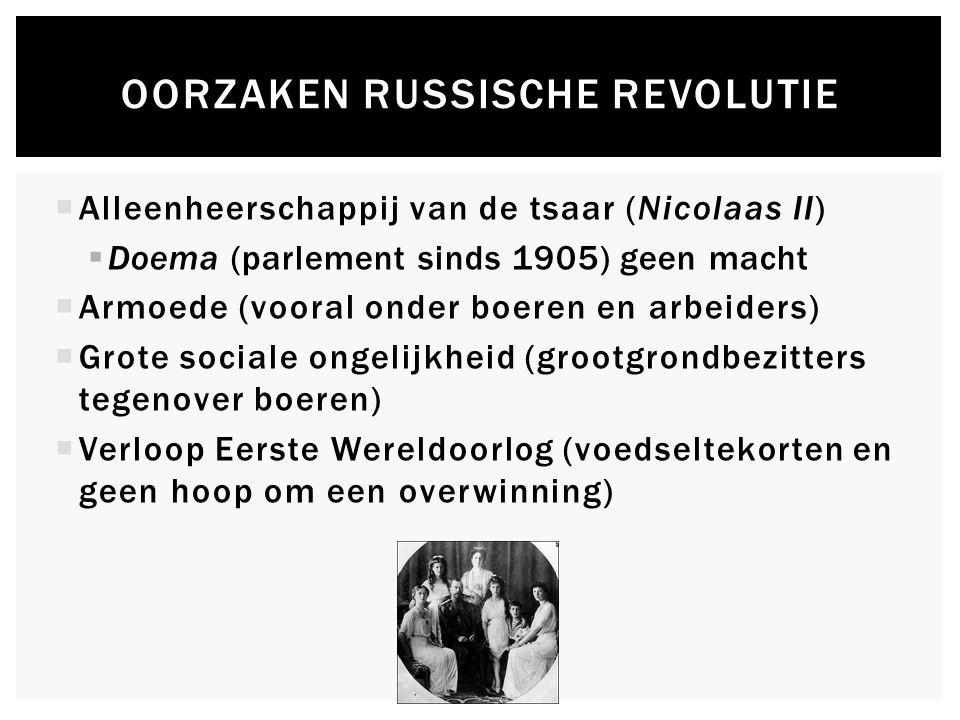 DE REVOLUTIE  Februarirevolutie  Stakingen en muiterijen leiden tot aftreden van de tsaar  Voorlopige regering aan de macht (weinig sociale veranderingen en voortzetting oorlog)  Oktoberrevolutie  Communisten (Lenin) plegen een staatsgreep (belooft 'land, brood en vrede')  vrede met Duitsland (Brest-Litovsk maart 1918)  Lenin wil van Rusland een communistische staat maken