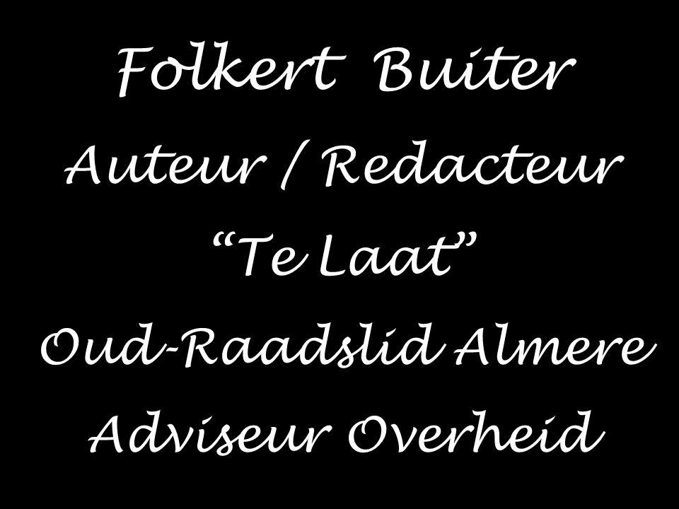 Folkert Buiter Auteur / Redacteur Te Laat Oud-Raadslid Almere Adviseur Overheid