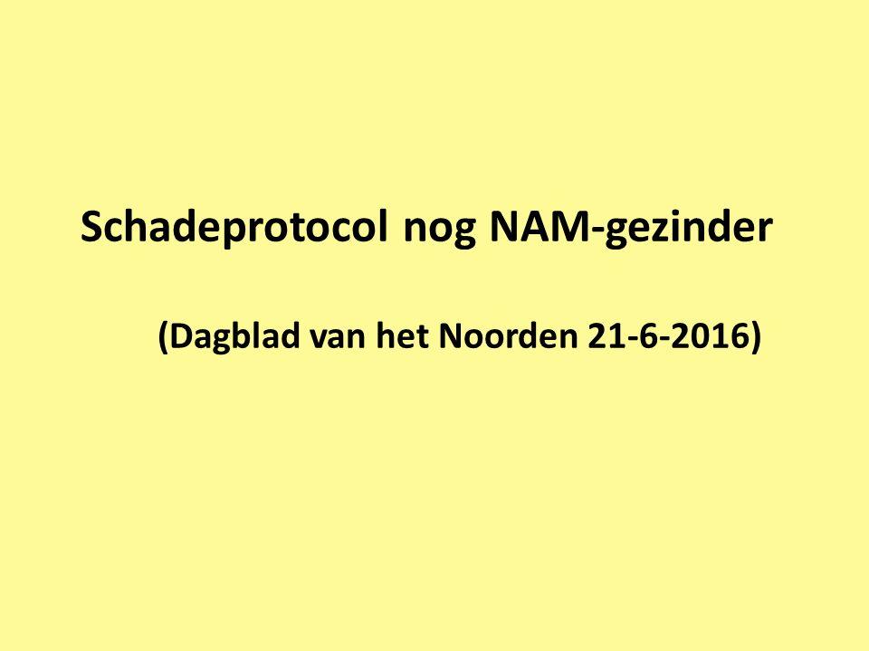 Schadeprotocol nog NAM-gezinder (Dagblad van het Noorden 21-6-2016)