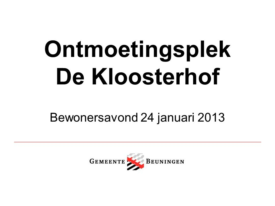 Ontmoetingsplek De Kloosterhof Bewonersavond 24 januari 2013