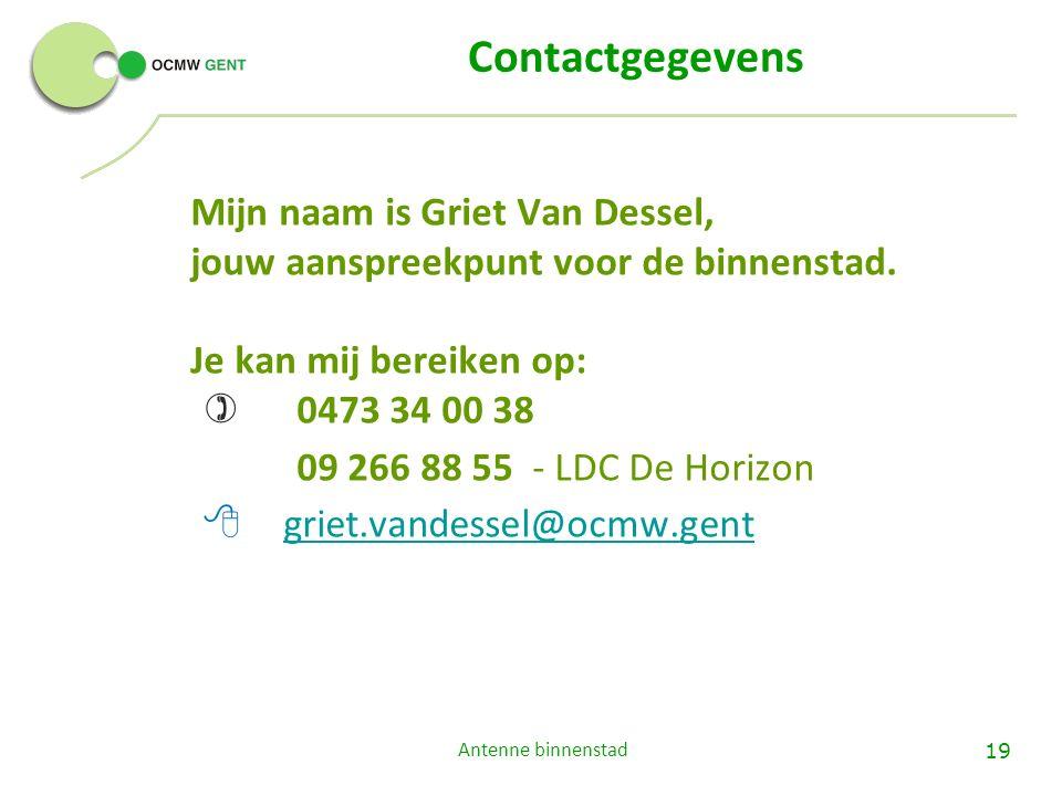 Contactgegevens Mijn naam is Griet Van Dessel, jouw aanspreekpunt voor de binnenstad.