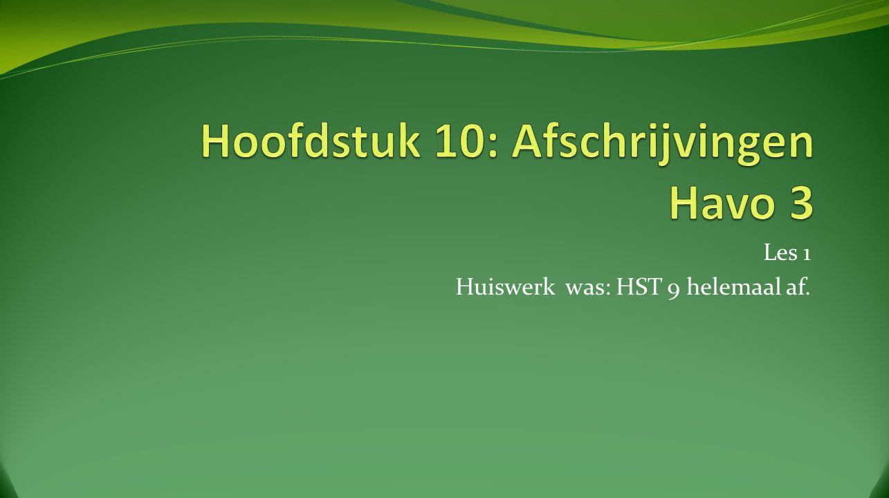 Les 1 Huiswerk was: HST 9 helemaal af.