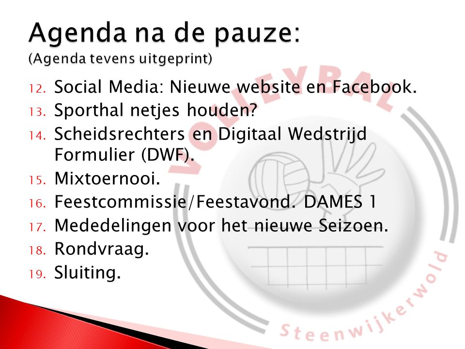 12. Social Media: Nieuwe website en Facebook. 13.