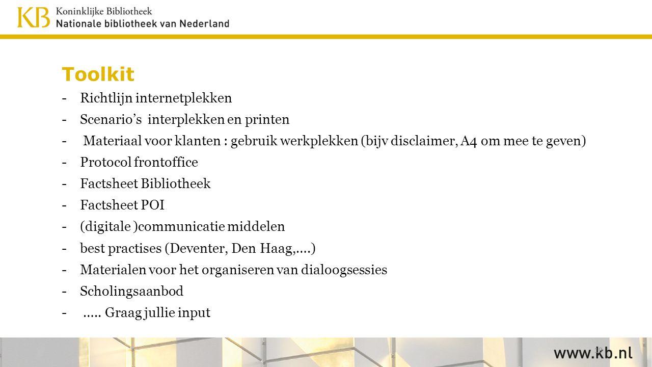 Toolkit -Richtlijn internetplekken -Scenario's interplekken en printen - Materiaal voor klanten : gebruik werkplekken (bijv disclaimer, A4 om mee te g