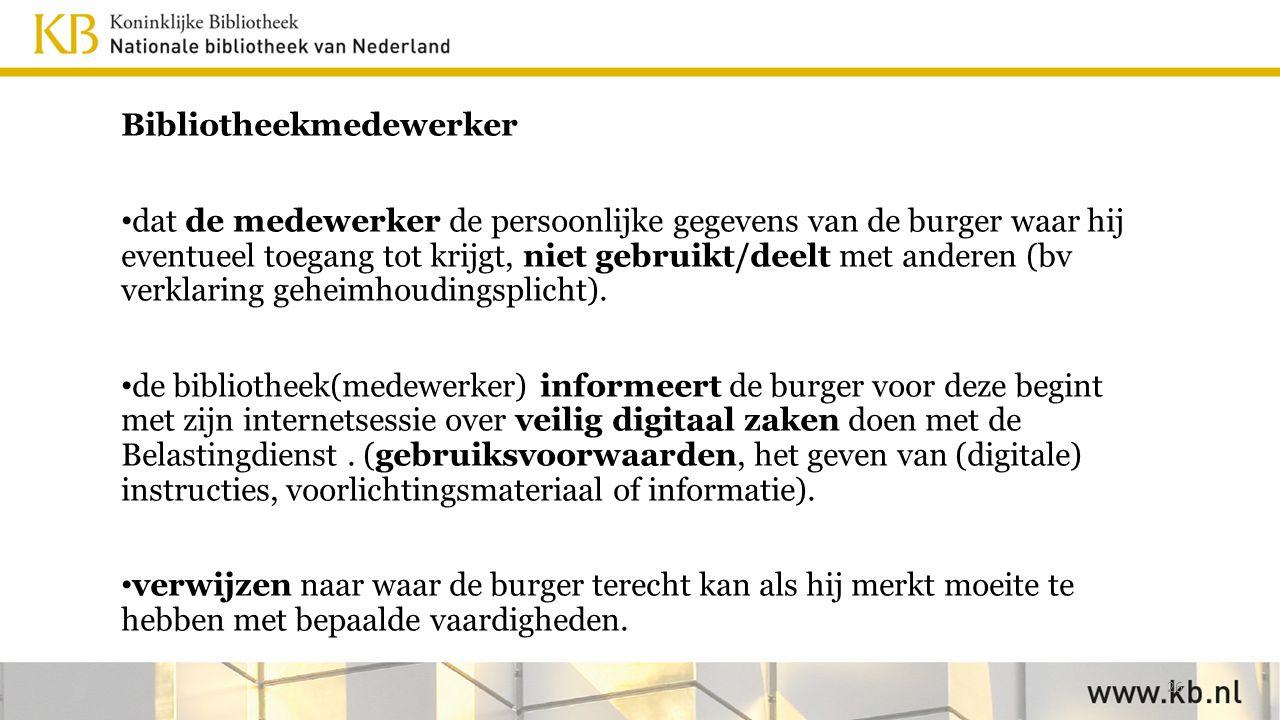 Bibliotheekmedewerker dat de medewerker de persoonlijke gegevens van de burger waar hij eventueel toegang tot krijgt, niet gebruikt/deelt met anderen (bv verklaring geheimhoudingsplicht).