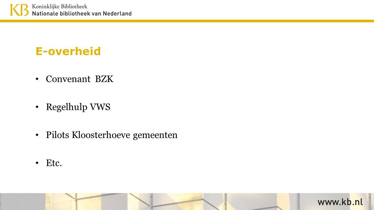 E-overheid Convenant BZK Regelhulp VWS Pilots Kloosterhoeve gemeenten Etc.