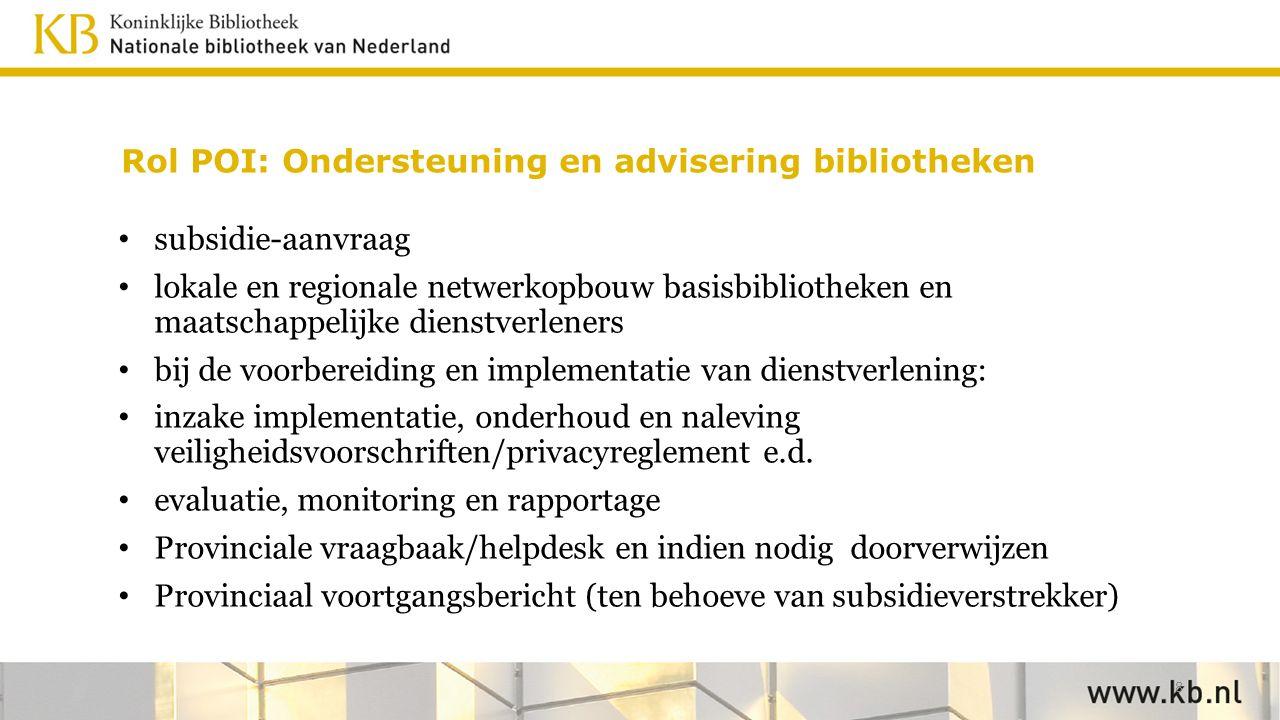 Rol POI: Ondersteuning en advisering bibliotheken subsidie-aanvraag lokale en regionale netwerkopbouw basisbibliotheken en maatschappelijke dienstverl
