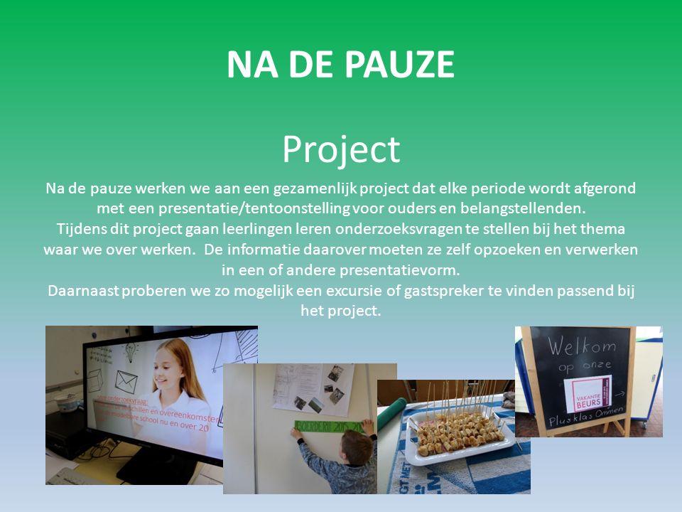 NA DE PAUZE Project Na de pauze werken we aan een gezamenlijk project dat elke periode wordt afgerond met een presentatie/tentoonstelling voor ouders en belangstellenden.