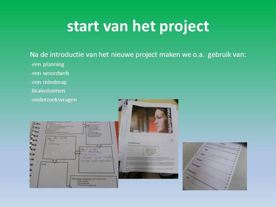 start van het project Na de introductie van het nieuwe project maken we o.a.