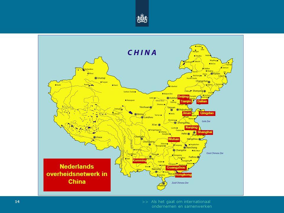 >> Als het gaat om internationaal ondernemen en samenwerken 14 Shanghai Kunming Nanjing Dalian Guangzhou Hongkong Beijing Wuhan Tianjin Jinan Nederlands overheidsnetwerk in China Qingdao