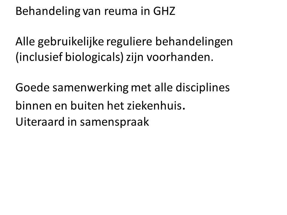 Behandeling van reuma in GHZ Alle gebruikelijke reguliere behandelingen (inclusief biologicals) zijn voorhanden. Goede samenwerking met alle disciplin