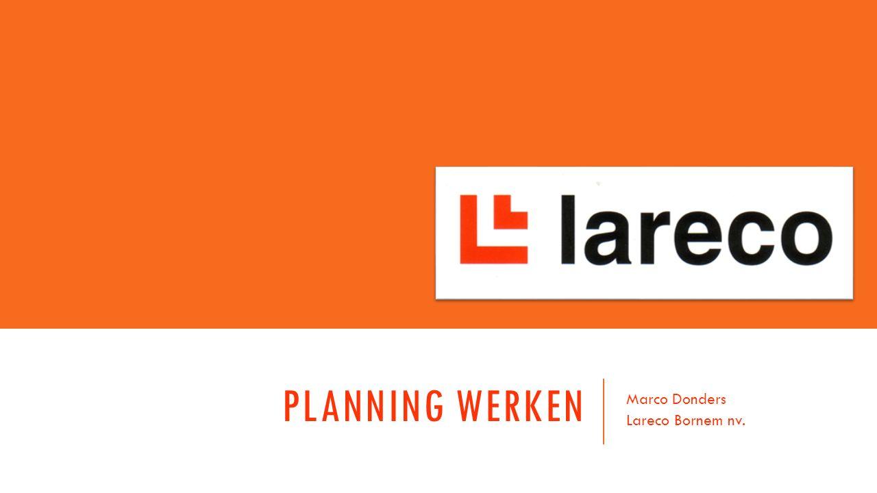 PLANNING WERKEN Marco Donders Lareco Bornem nv.