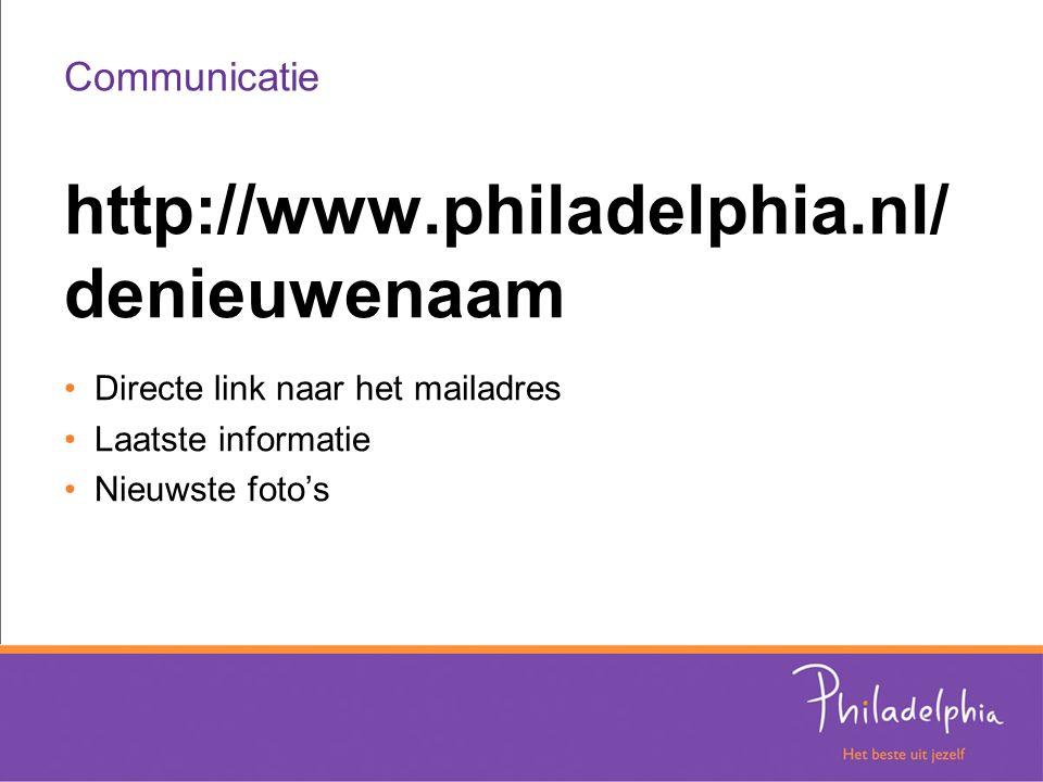 Communicatie http://www.philadelphia.nl/ denieuwenaam Directe link naar het mailadres Laatste informatie Nieuwste foto's