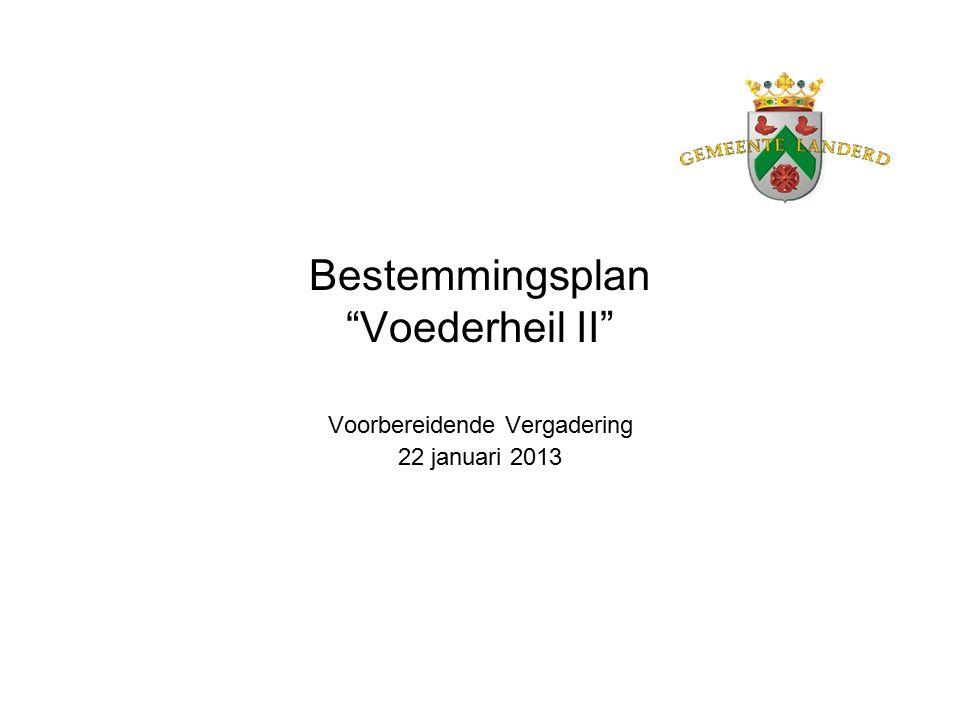 Bestemmingsplan Voederheil II Voorbereidende Vergadering 22 januari 2013
