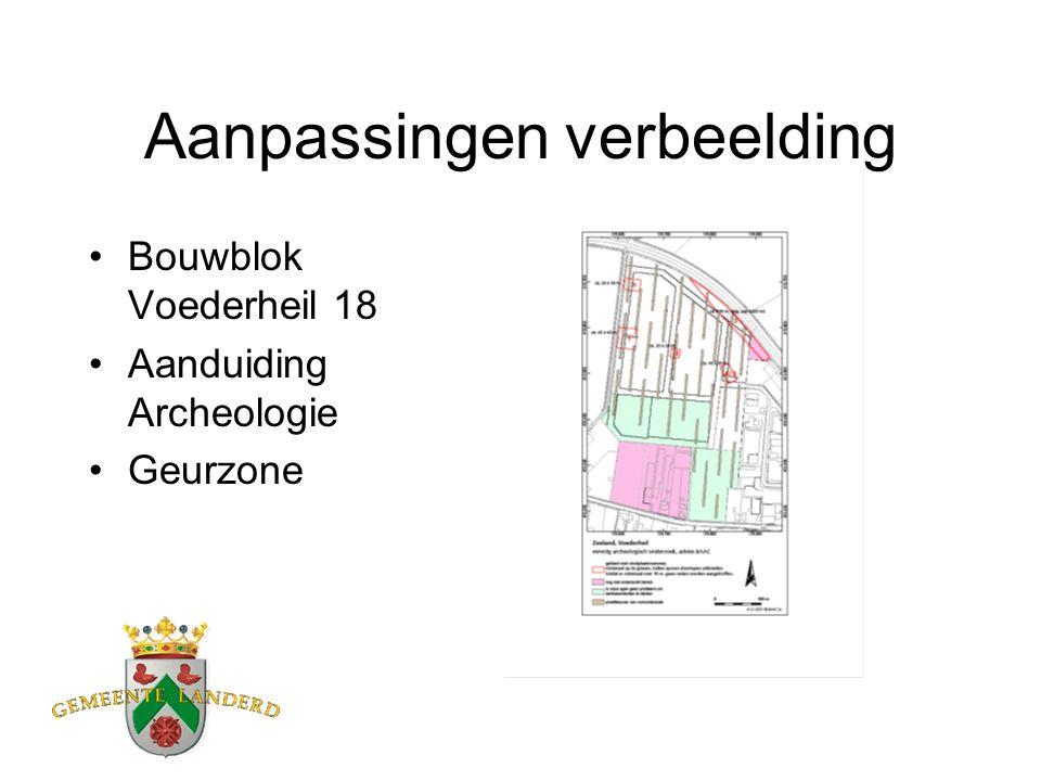 Aanpassingen verbeelding Bouwblok Voederheil 18 Aanduiding Archeologie Geurzone