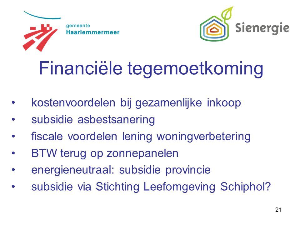 21 kostenvoordelen bij gezamenlijke inkoop subsidie asbestsanering fiscale voordelen lening woningverbetering BTW terug op zonnepanelen energieneutraal: subsidie provincie subsidie via Stichting Leefomgeving Schiphol.