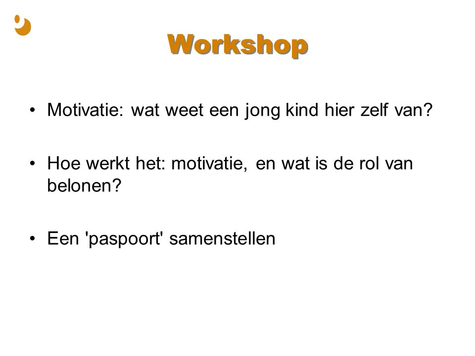 Workshop Motivatie: wat weet een jong kind hier zelf van.