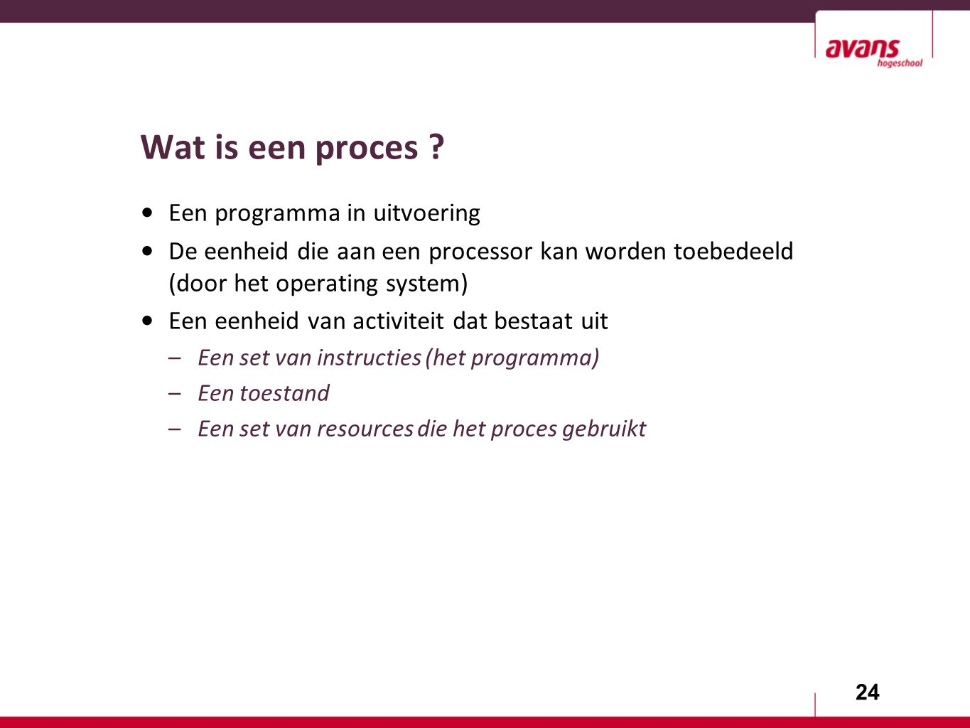 24 Wat is een proces .