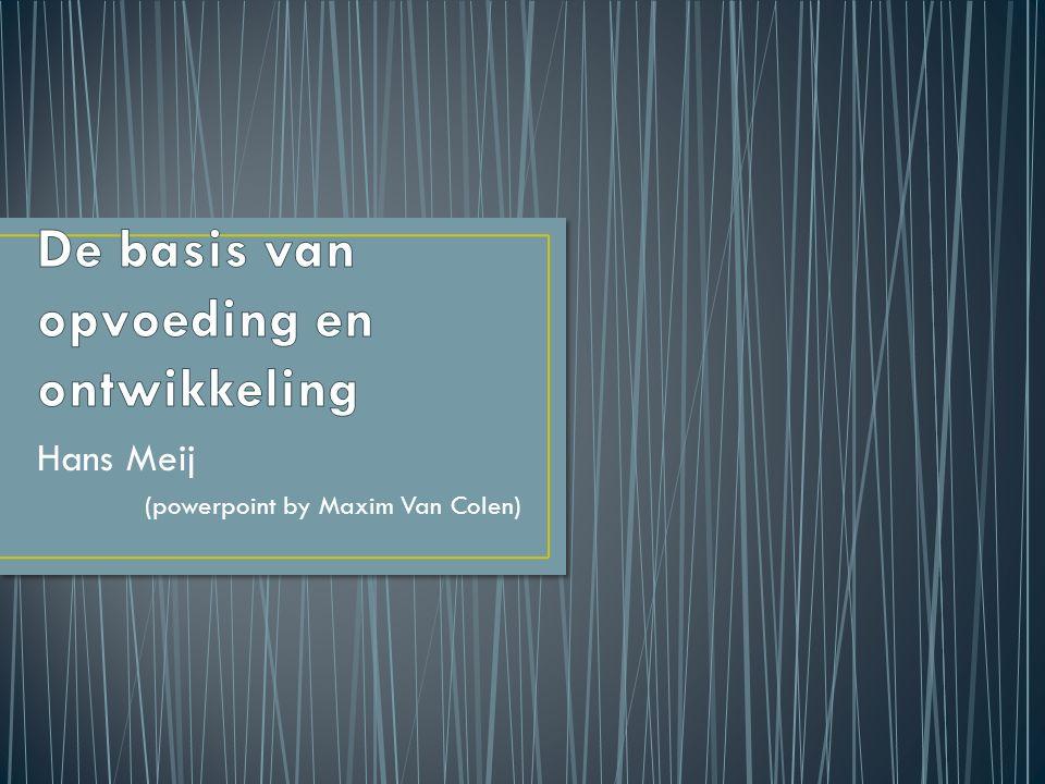 Hans Meij (powerpoint by Maxim Van Colen)