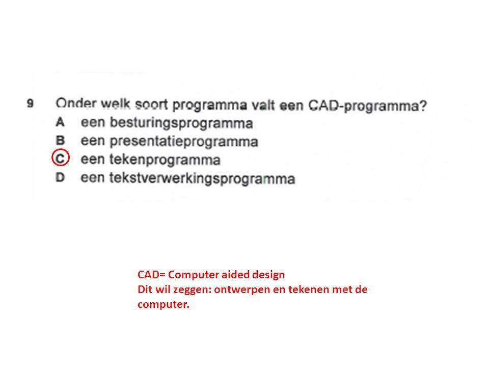 CAD= Computer aided design Dit wil zeggen: ontwerpen en tekenen met de computer.