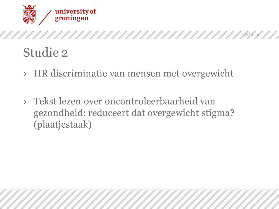 Studie 2 ›HR discriminatie van mensen met overgewicht ›Tekst lezen over oncontroleerbaarheid van gezondheid: reduceert dat overgewicht stigma.