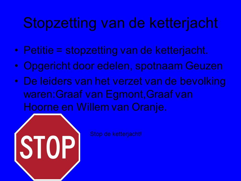 Stopzetting van de ketterjacht Petitie = stopzetting van de ketterjacht.