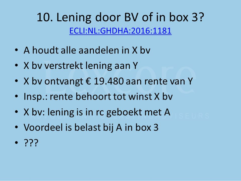 10. Lening door BV of in box 3.