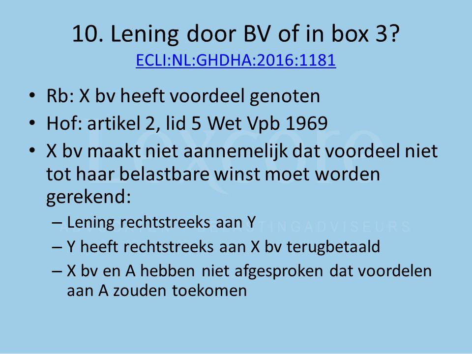10.Lening door BV of in box 3.