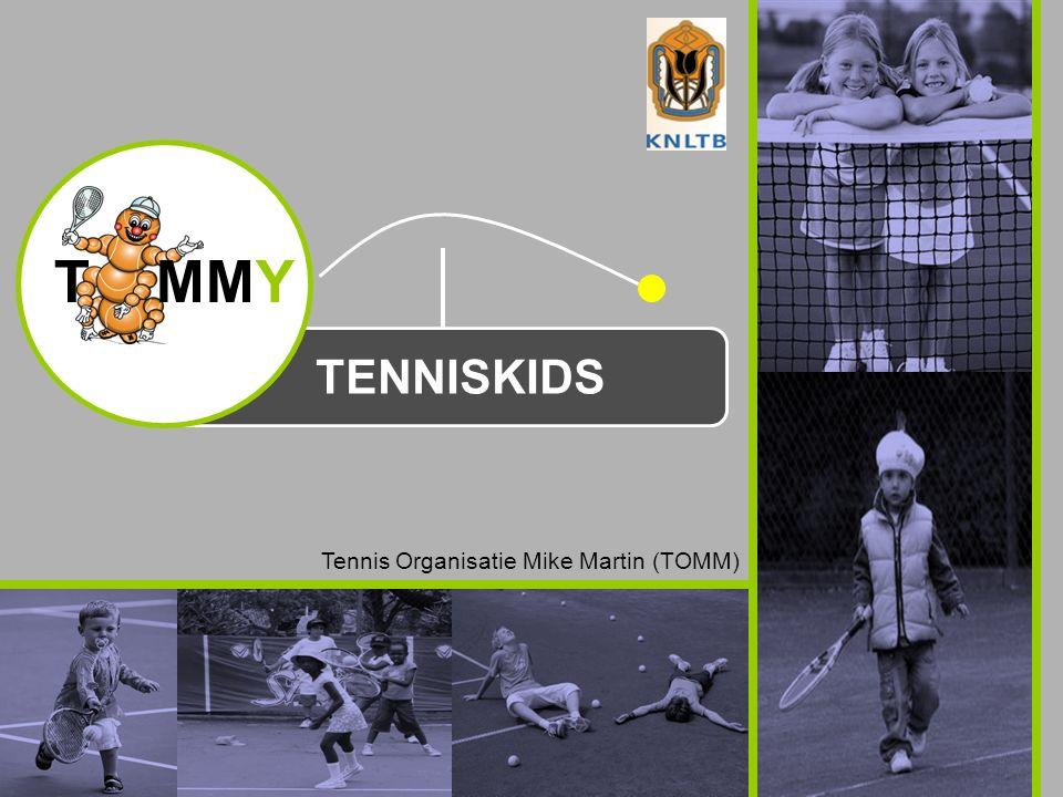 TENNISKIDS T MMY Tennis Organisatie Mike Martin (TOMM)