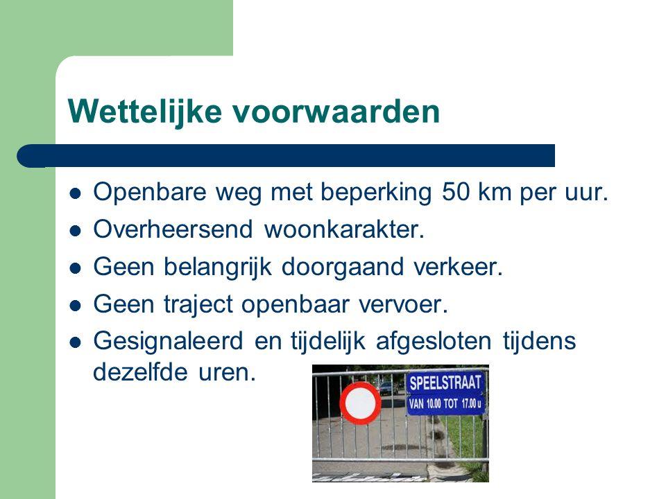 Wettelijke voorwaarden Openbare weg met beperking 50 km per uur.