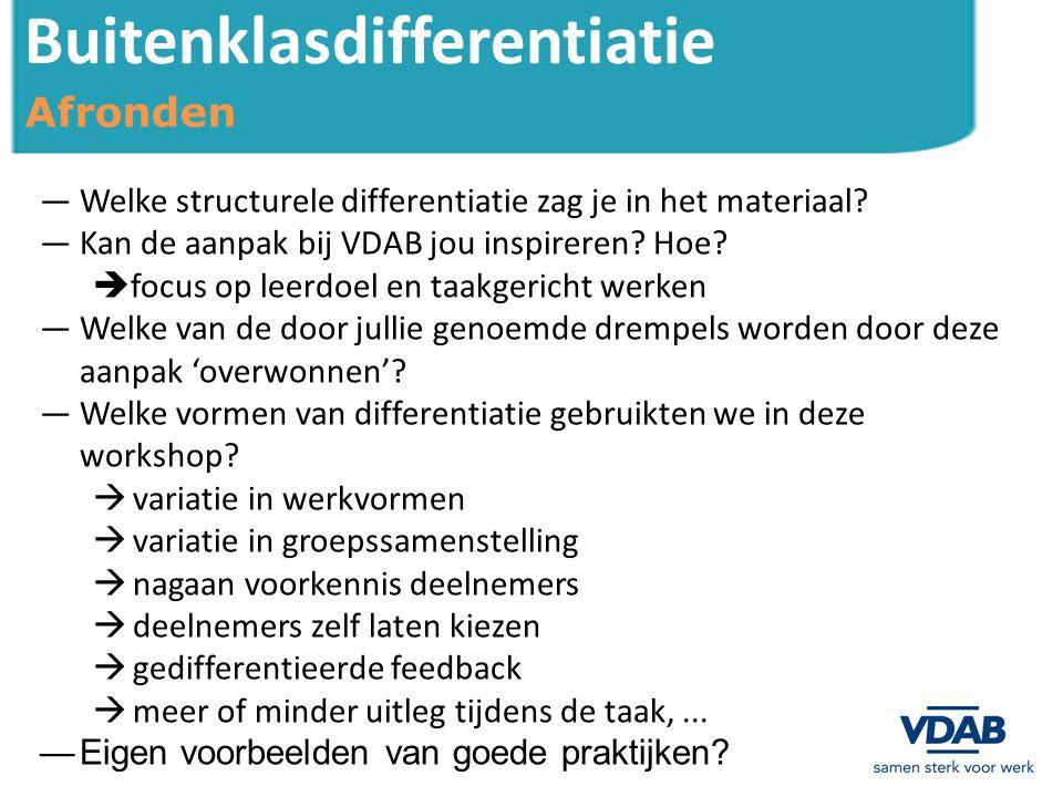 Buitenklasdifferentiatie Andere bronnen Studiedag differentiatie: http://enwaugent.be  studiedagenhttp://enwaugent.be 08/10/2013 Binnenklasdifferentiatie 03/12/2013 Taalonderwijs op maat: droom of realiteit.