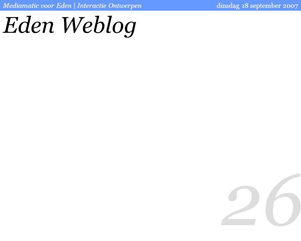 26 dinsdag 18 september 2007Mediamatic voor Eden | Interactie Ontwerpen Eden Weblog