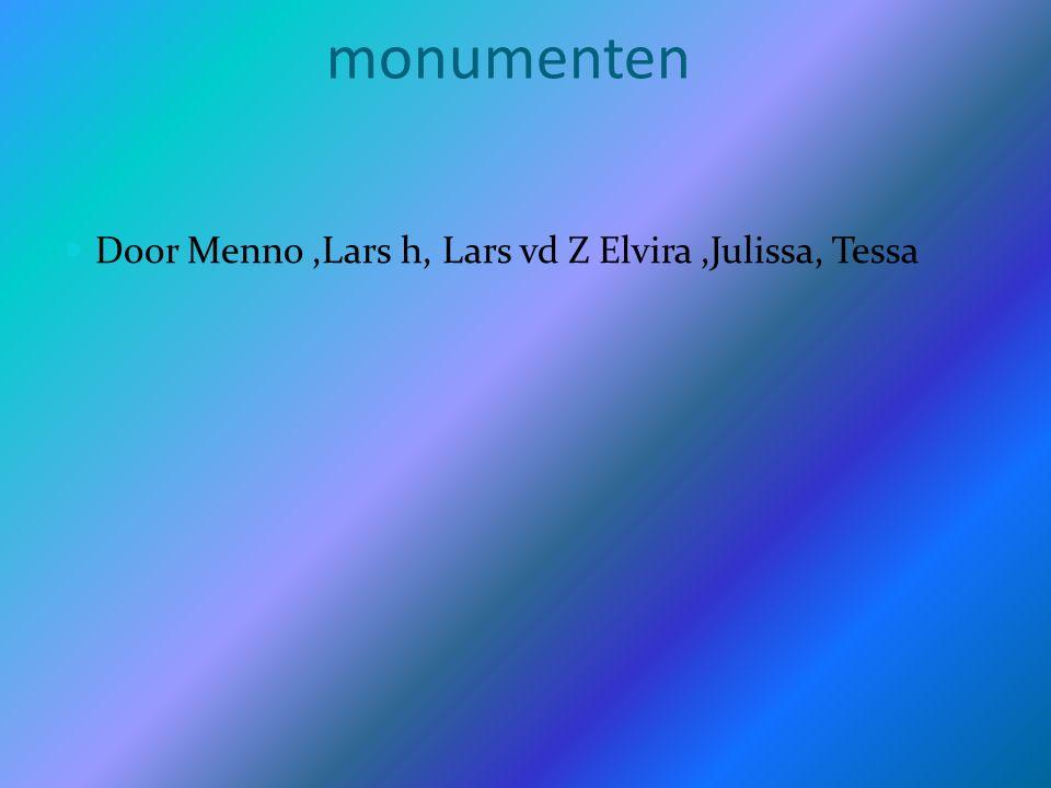 monumenten Door Menno,Lars h, Lars vd Z Elvira,Julissa, Tessa