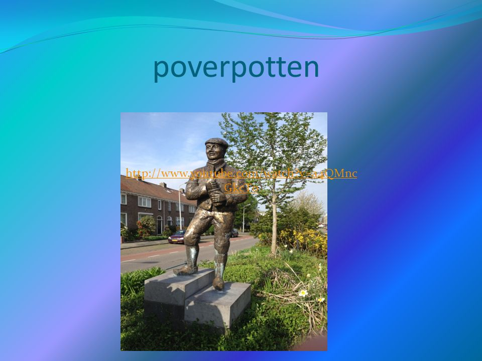 poverpotten http://www.youtube.com/watch v=a4QMnc GkcT0