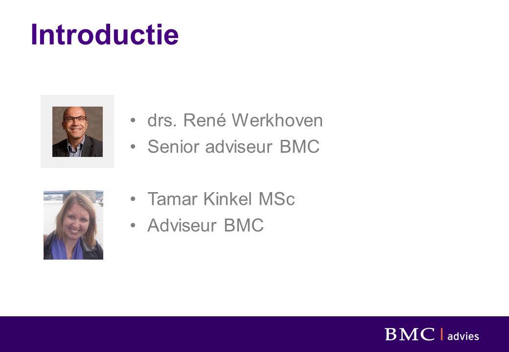 Introductie drs. René Werkhoven Senior adviseur BMC Tamar Kinkel MSc Adviseur BMC