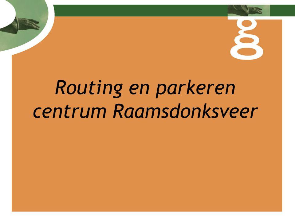 Routing en parkeren centrum Raamsdonksveer