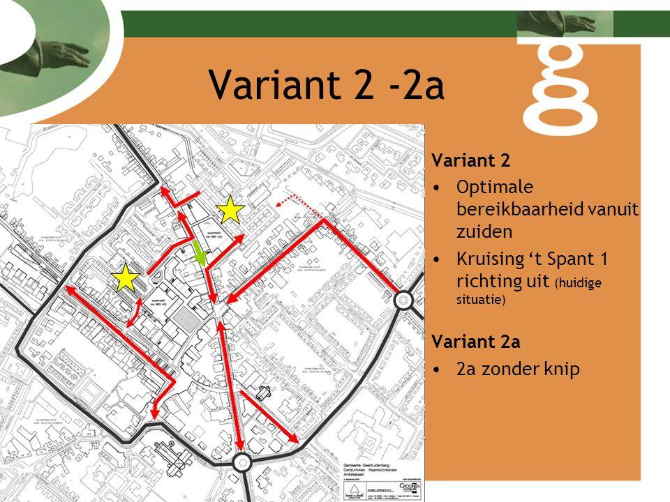Variant 3 – 3a Variant 3 Meest verkeersluwe variant Keizersdijk Knip altijd Variant 3a 3a -'t Spant in twee richtingen